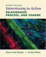 Interviewing in Action : Relationship, Process, and Change