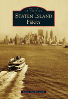 Staten Island Ferry [Images of America] [NY] [Arcadia Publishing]
