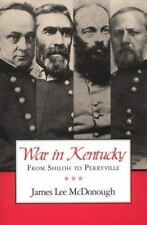 War in Kentucky : From Shiloh to Perryville by James Lee McDonough (1996, Paper…