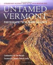 Untamed Vermont: Extraordinary Wilderness Areas of the Green Mountain -ExLibrary