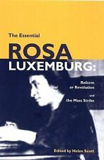 The Essential Rosa Luxemburg: Reform or Revolution & the Mass Strike (Paperback