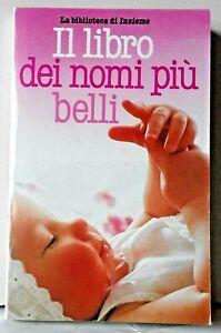 IL LIBRO DEI NOMI PIU' BELLI  (La biblioteca di INsieme  / come nuovo)