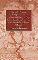 (Good)-Ninety-Six Sermons by the Right Honourable and Reverend Father in God, La