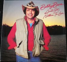 BOBBY BARE Ain't Got Nothin' To Lose LP NM Vinyl