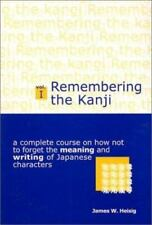 Remembering the Kanji:How Not To Forget Meaning & Writing  Japanese .. 170530