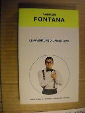 LIBRO - LE AVVENTURE DI JAMES TONT - F. FONTANA - MONDADORI 2004 - NUOVO