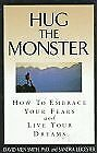 Hug the Monster: How to Embrace Your Fears and Live Your Dreams by David Miln Sm