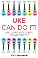 Uke Can Do It!: Developing Your School Ukulele Program, Tamberino, ., Good, Pape