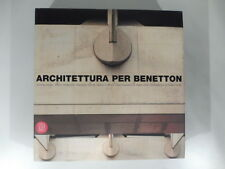 Architettura per Benetton. Fotografie di Antonia Mulas, M. Vignelli, Mulazzani