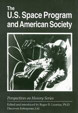 The U.S. Space Program and American Society: By Launius, Roger