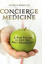 Concierge Medicine: A New System to Get the Best Healthcare-ExLibrary