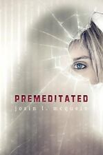 Premeditated by Josin L. McQuein Teen Mystery New Hardcover (A9)