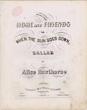 Home and Friends or When The Sun Goes Down, 1857, A. Hawthorne (Septimus Winner)