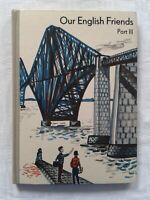 DDR Lehrbuch Our English Friends Part III/Verlag Volk und Wissen Berlin 1966