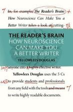 The Reader's Brain: How Neuroscience Can Make You A Better Writer: By Yellowl...