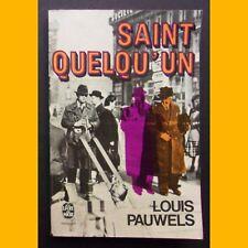 Le Livre de Poche SAINT QUELQU'UN Louis Pauwels 1970