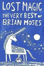 Lost Magic: The Very Best of Brian Moses, Moses, Brian, New