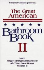 The Great American Bathroom Book, Volume II: The Second Sitting Anderson, Steve