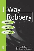 (Good)-I-Way Robbery: Crime on the Internet (Paperback)-Boni, William C.-0750670