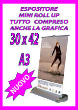 ESPOSITORE MINI ROLL UP 30X42  - A3 - COMPRESO STAMPA COMPRESO GRAFICA