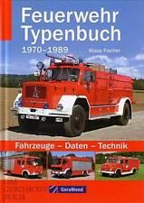 Fischer: Feuerwehr Typenbuch Fahrzeuge 1970-1989 (Feuerwehrfahrzeuge Typenatlas)