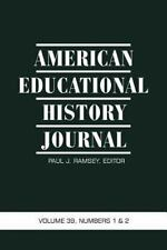 NEW - American Educational History Journal: Volume 39 #1 & 2