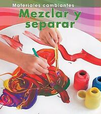 Mezclar y separar (Mixing and Separating) (Materiales Cambiantes  Changing Mater
