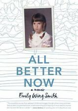 NEW - All Better Now by Smith, Emily Wing
