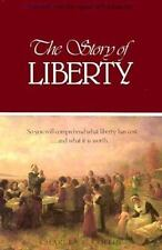 The Story of Liberty : So You Will Comprehend What Liberty Has Cost ...and What
