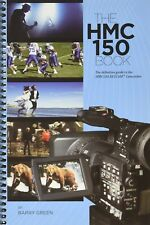 The HMC150 Camera Book With CD by Barry Green