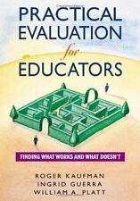 Practical Evaluation for Educators: Finding What Works and What Doesn't Kaufman