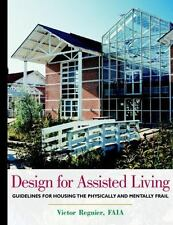 Design for Assisted Living: Guidelines for Housing the Physically and Mentally F