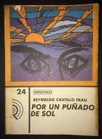 1980 Signed & Inscribed by REYNALDO CASTILLO FRAU 1st Ed ~ Por Un Punado De Sol