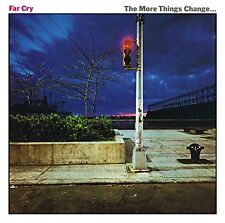 More Things Change FAR CRY CD