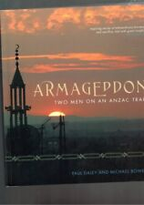 Armageddon - Two Men on an Anzac Trail by Michael Bowers and Paul Daley