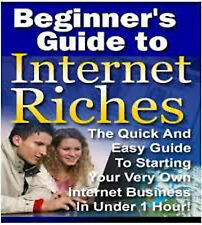 Work From Home - Simple & Easy Guide - BEGINNERS GUIDE TO INTERNET RICHES