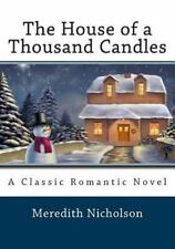 The House of a Thousand Candles by Meredith Nicholson (2014, Paperback)