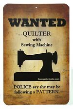"Wanted Quilter with Sewing Machine Sign 5.5"" x 8.5""  non-tearable 14 Mil Poly"
