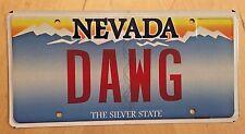 "NEVADA Vanity License Plate "" DAWG "" BIG DOG HOT DIGGITY DOGS BOUNTY HUNTER K9"