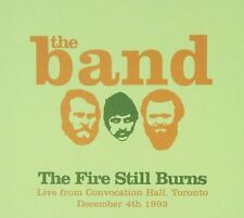 The Band - The Fire Still Burns (Live From Convocation Hall, Dec 4th 1993)(CD)