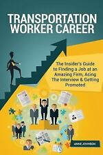 Transportation Worker Career (Special Edition) : The Insider's Guide to...