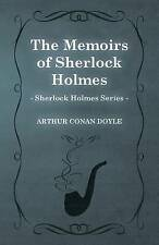 The Memoirs of Sherlock Holmes (1894) (Sherlock Holmes Series) by Sir Arthur Conan Doyle (Paperback, 2012)