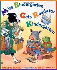 Miss Bindergarten Gets Ready for Kindergarten by Joseph Slate (2001, Paperback)