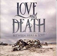 Between Here and Lost 0810488020564 by Love & Death CD