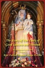 The Story of Our Lady of Good Success and Novena by Rev. Manuel Sousa Pereira