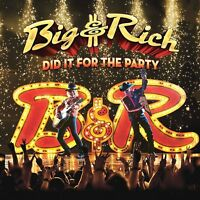BIG & RICH - DID IT FOR THE PARTY   CD NEW!
