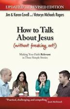 How to Talk about Jesus (Without Freaking Out) (Paperback or Softback)