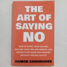 The Art Of Saying NO: How To Stand Your Ground... PAPERBACK 2017 by Damon Zahari