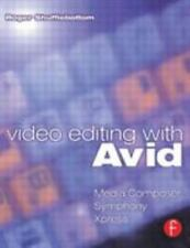 Video Editing With Avid: Media Composer, Symphony, Xpress: By Roger Shufflebo...