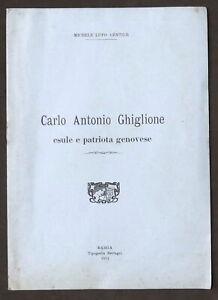 M. Lupo Gentile - Carlo Antonio Ghiglione esule e patriota genovese - ed. 1911